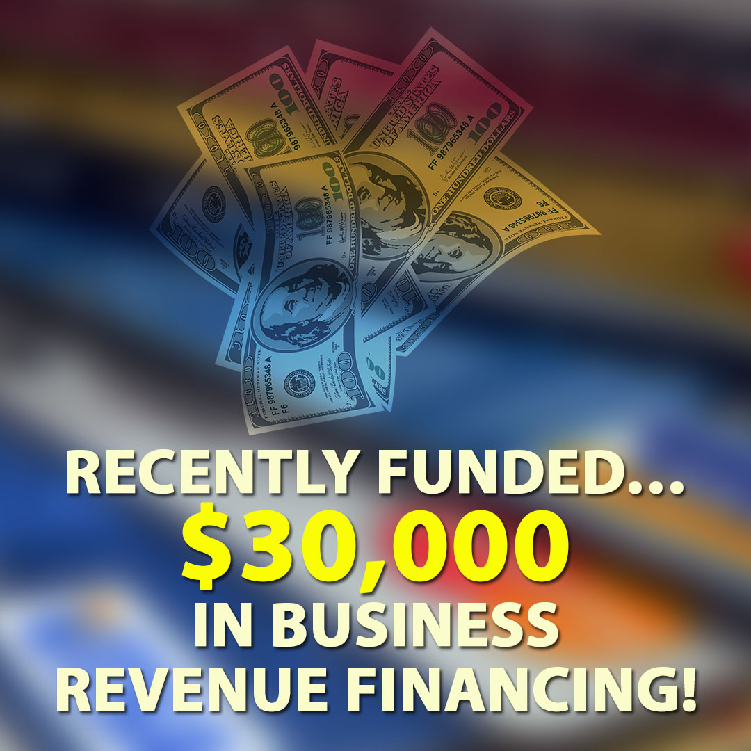 Recently funded $30000.00 in Business Revenue financing! 1080X1080