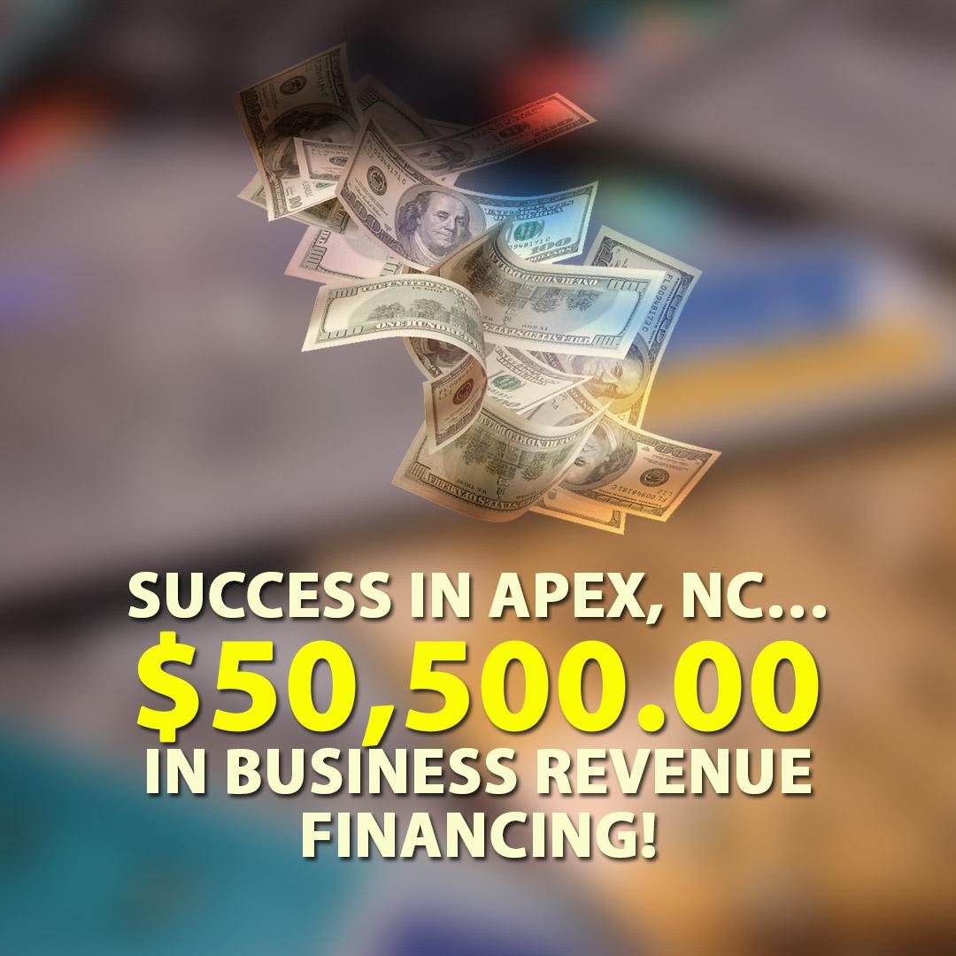 Success in Apex NC $50500.00 in Business Revenue financing! 1080X1080